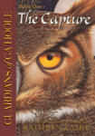 Guardians of Ga'Hoole, Book One: The Capture