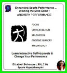 Sports Enhancement Series:  Winning the Mind Game - Archery