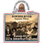 POWDER RIVER - Season 3. Episode 19 JACK SHERMAN ESCAPES