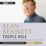 Alan Bennett - Triple Bill