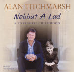 Nobbut A Lad: A Yorkshire Childhood