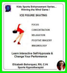Kids Sports Enhancement Series:  Winning the Mind Game - Ice Figure Skating