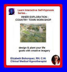 Learn Interactive Self-Hypnosis Series:  Inner Exploration - Country Town Workshop