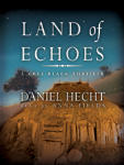 Land of Echoes: A Cree Black Thriller