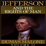 Thomas Jefferson and His Time Vol. 2: Jefferson and the Rights of Man