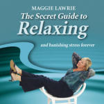 Secret Guide to Relaxing and Banishing Stress Forever, The