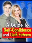 A Guide To Self-Esteem and Self-Confidence
