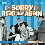 I'm Sorry I'll Read That Again: Volume 5