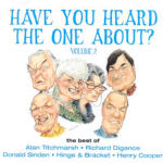 Have You Heard The One About? Volume 2