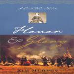 Honor & Glory: A Civil War Novel