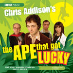 Chris Addison's the Ape that got Lucky