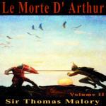 Le Morte D'Arthur Vol. 2