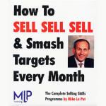 How to Sell Sell Sell and Smash Targets Every Month