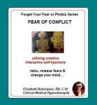 Forget Your Fear or Phobia Series: Fear of Conflict