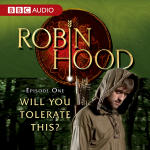 Robin Hood Episode 1: Will You Tolerate This?