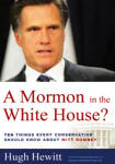 Mormon in the White House, A ?: 10 Things Every American Should Know about Mitt Romney