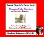 Beyond Disorderly Eating Series: Managing Under-Nutrition or Excessive Dieting