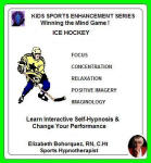 Kids Sports Enhancement: Winning the Mind Game! Ice Hockey