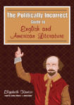 Politically Incorrect Guide to English and American Literature, The