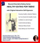 Beyond Disorderly Eating Series: Healthy Eating for Teens with Original Interactive Self-Hypnosis