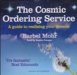 Cosmic Ordering Service, The: A guide to realising your dreams