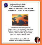 Optimum Mind Performance Series:  Enhancing Self-Discipline for High Level Achievement