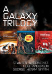 Galaxy Trilogy vol. 1, A: Star Ways, Druids' World, and The Day the World Stopped