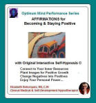 Optimum Mind Performance Series:  Affirmations for Becoming & Staying Positive