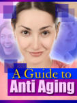 A Guide To Anti Aging - Part 1 (Free)