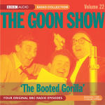 Goon Show, The - Volume 22 - The Booted Gorilla