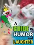 A Guide To Humor And Laughter